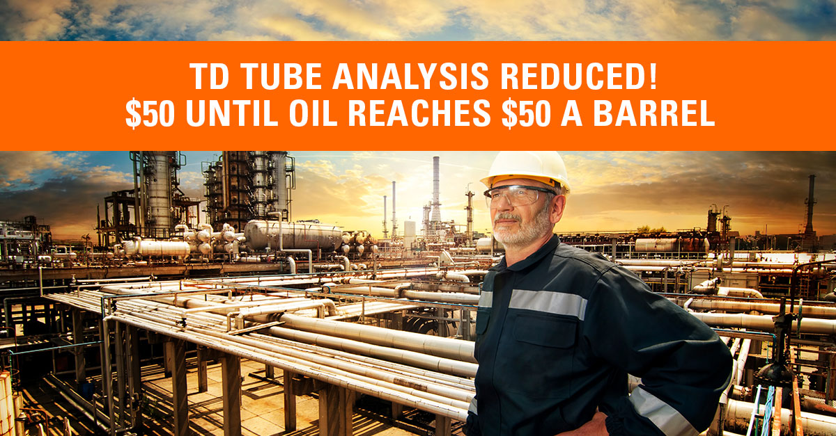 Helping O&G Through Rough Times: TD Tube Analysis to $50 Until Oil Rises to $50