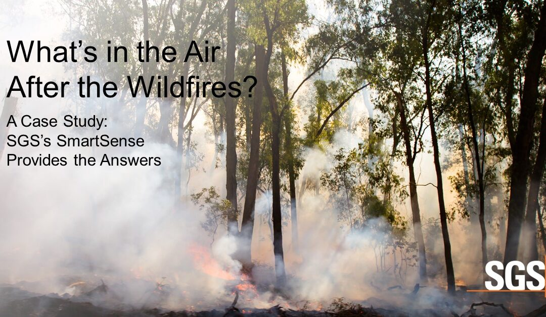 What's in the Air After the Wildfires? SGS Galson's SmartSense Provides Answers.