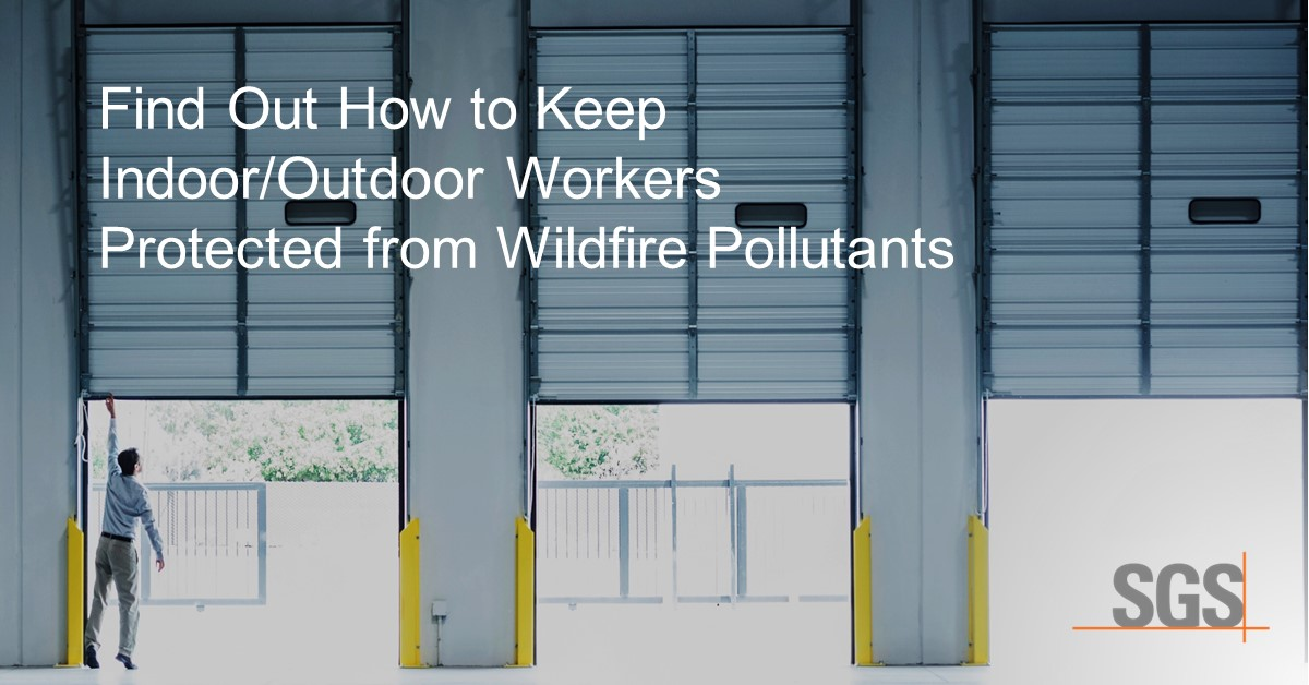 Assuring Indoor/Outdoor Workers are Protected from Wildfire Pollutants